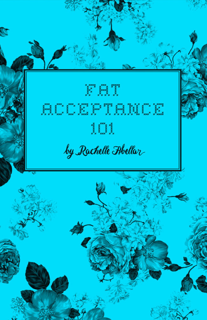 The cover of the zine Fat Acceptance 101 is a bright blue cover with a vintage black floral design.