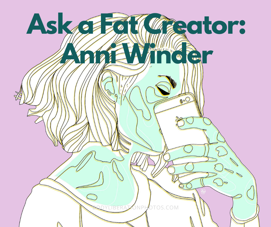 Ask a Body-Positive Creator: Illustrator and Artist Anni Winder