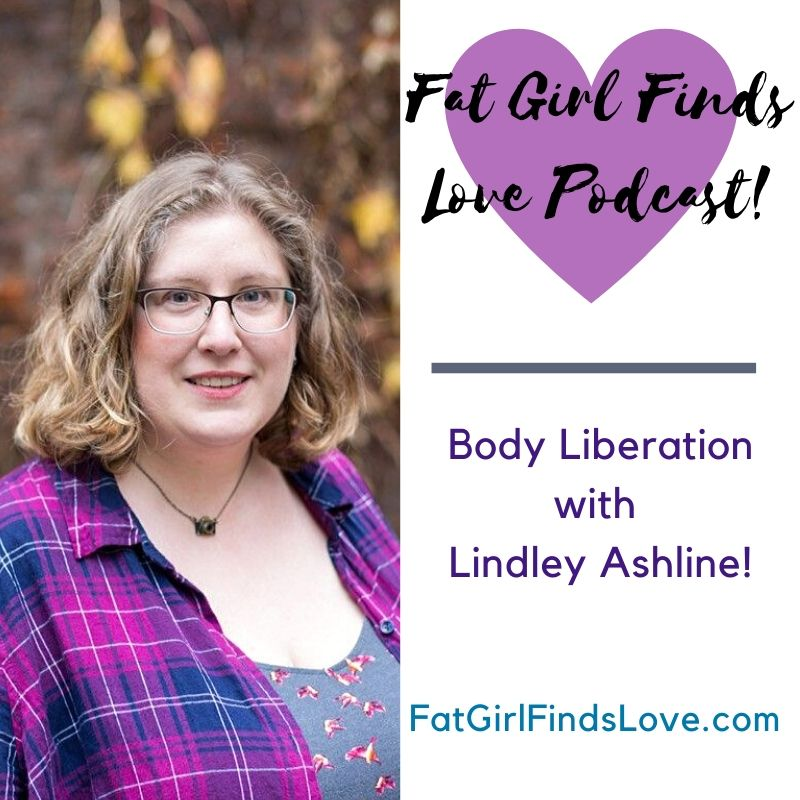 LISTEN: Lindley on the Fat Girl Finds Love Podcast (with Transcript)