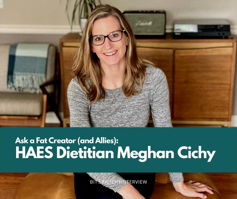 Ask a Fat Ally: Dietitian Meghan Cichy